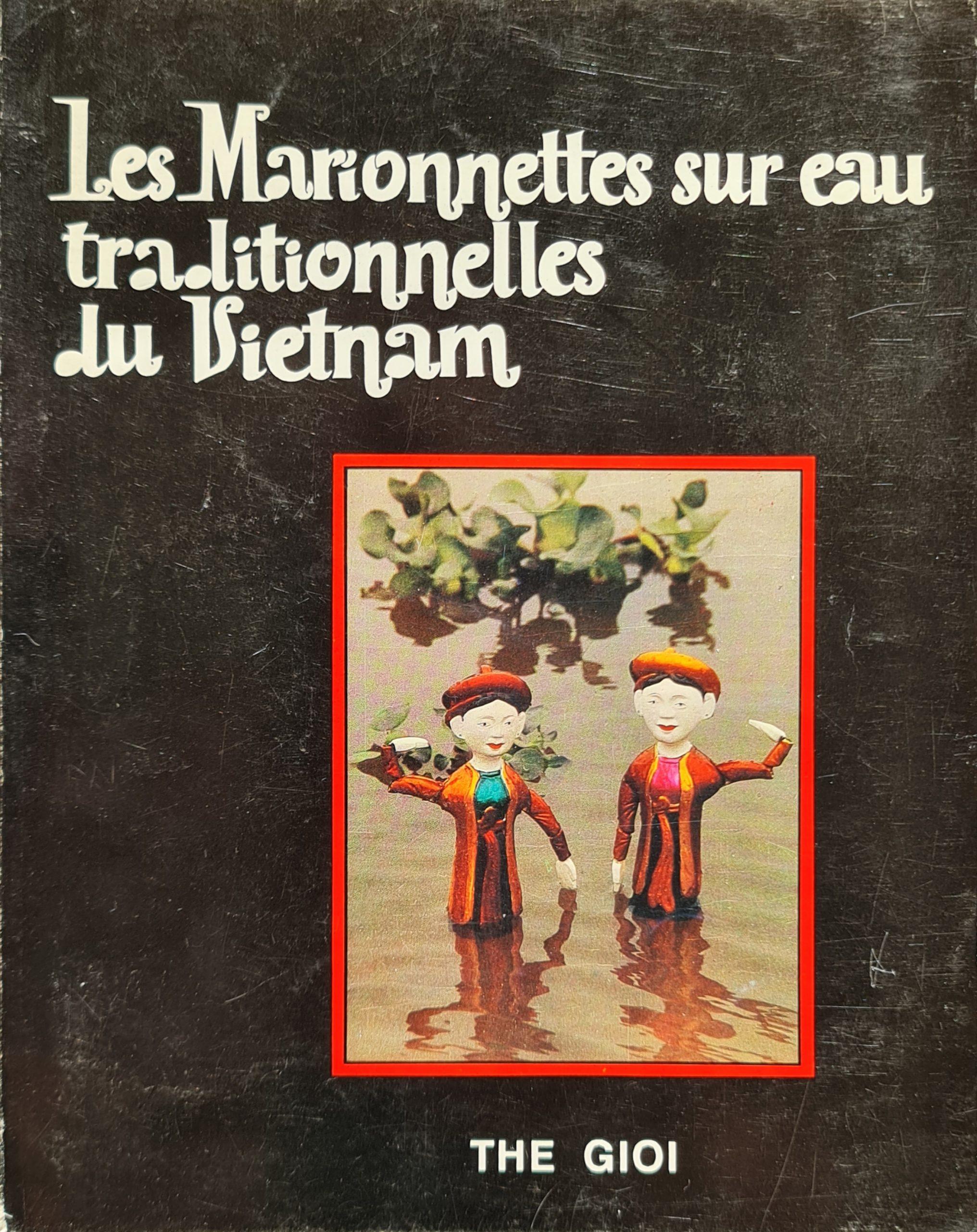 les marionnettes sur eau traditionnelles du Vietnam the Gioi Hanoi Vietnam 1992 French language franch translation the gioi vietnam the gioi publishers hanoi skoander.com