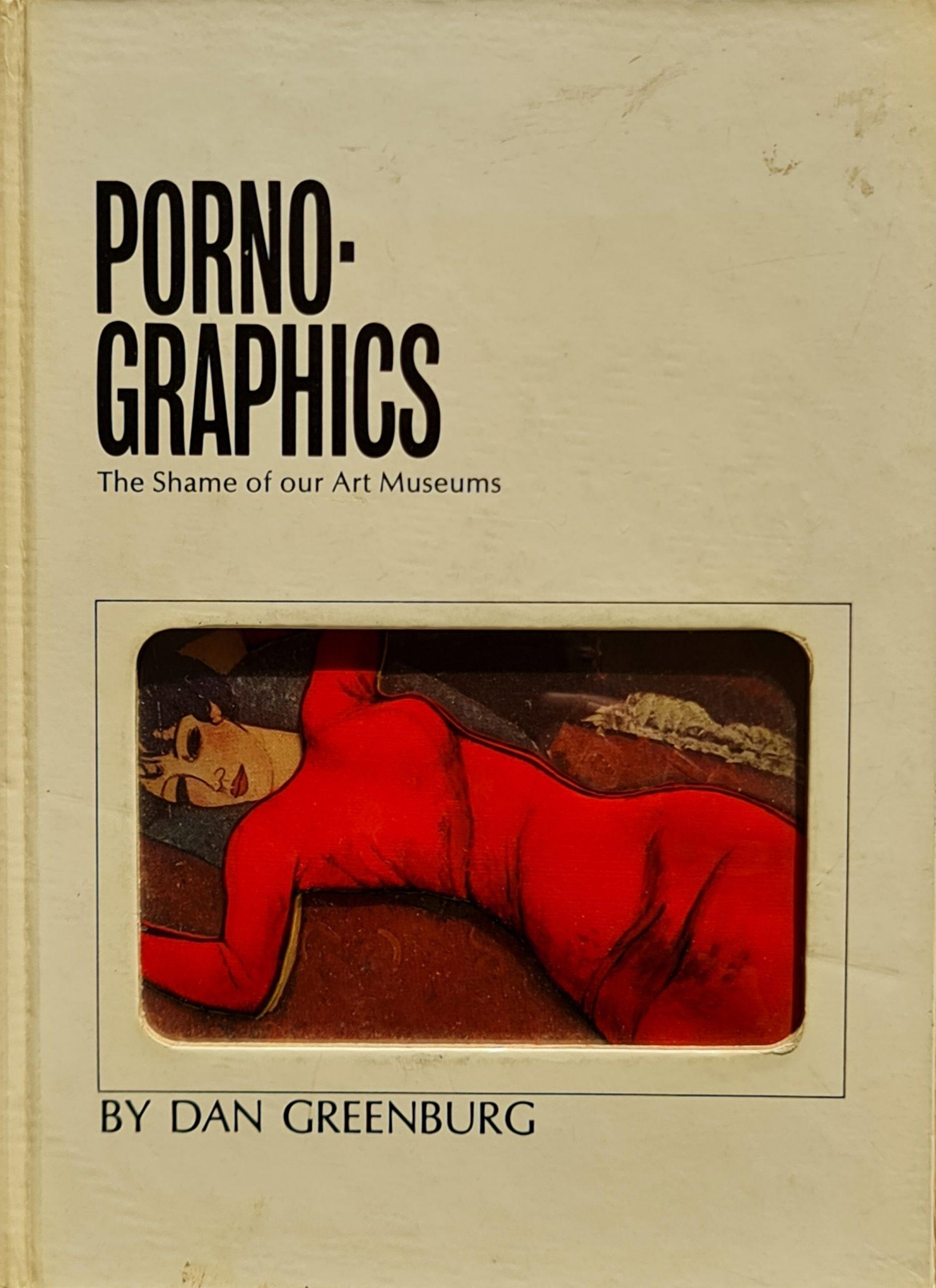 porno-graphics the shame of our art museums pornographics dan greenburg porno graphics dan greenburg pornographics book porno graphics boek greenburg skoander.com