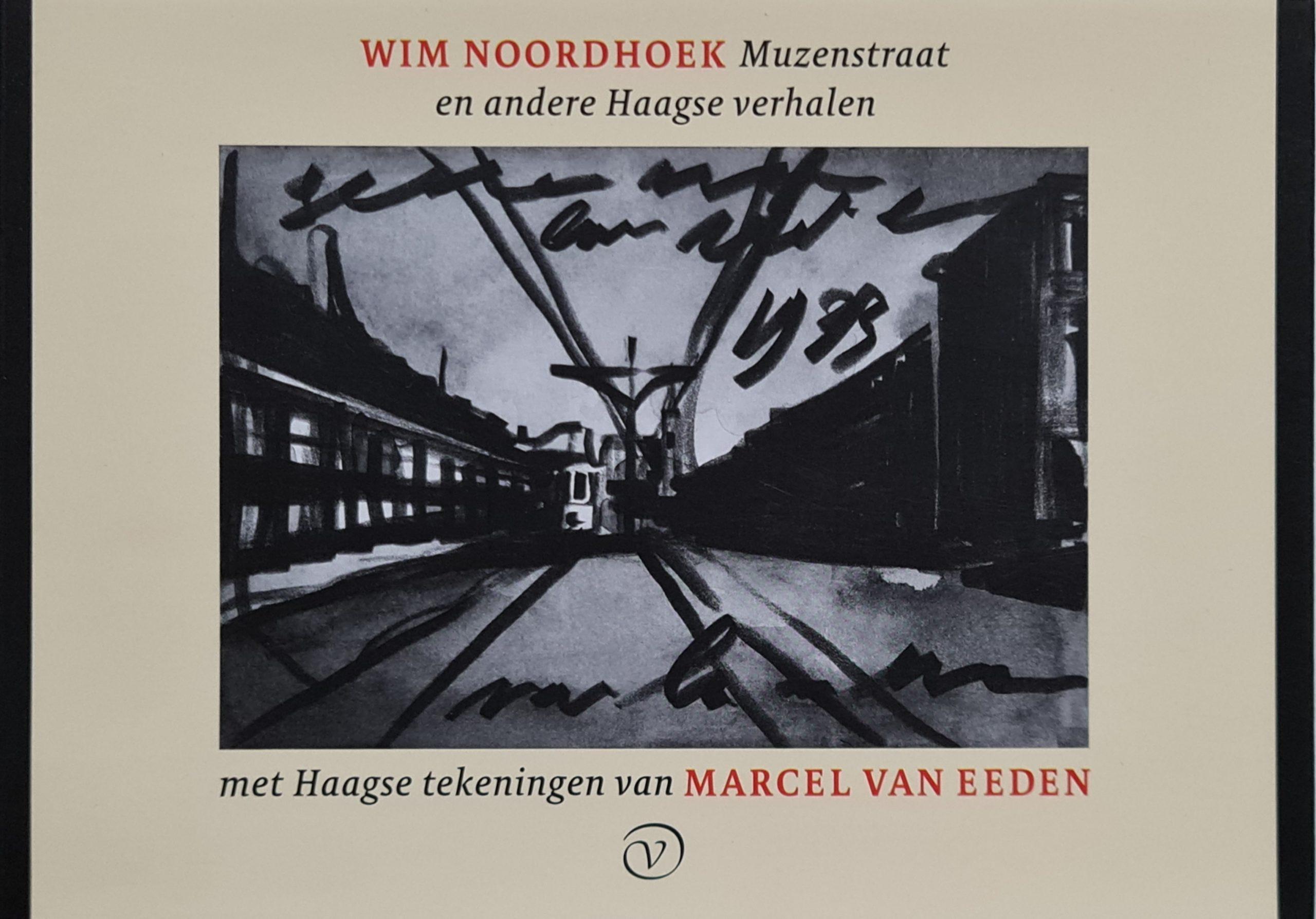 Muzenstraat en andere Haagse verhalen Wim Noordhoek 2016 ISBN 9789028261297 muzenstraat den haag verhalen den haag haagse verhalen noordhoek boek den haag verhalen skoander.com