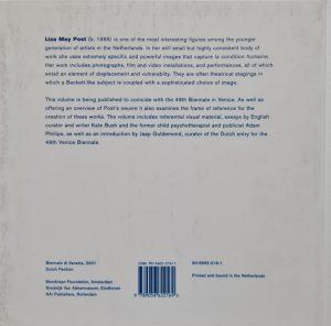 Liza May Post Biennale di Venezia Catalogus van Liza May Post op de 49e Biennale di Venezia 10 juni 4 november 2001 Nederlands Paviljoen georganiseerd door de Mondriaan Stichting en het Stedelijk Van Abbemuseum 96 pagina's Taal Engels Jaar 2001 ISBN 9056622161 ISBN 97890566221690