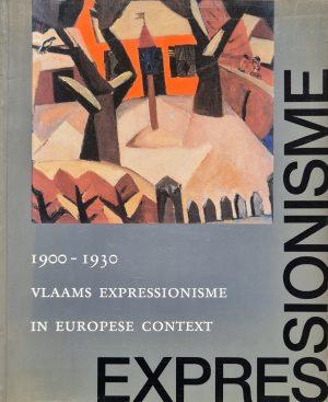 1900-1930 Vlaams expressionisme in Europese context Tentoonstellingscatalogus Museum voor Schone Kunsten Gent 10 maart 10 juni 1990 398 pagina's kunstboek expressionisme skoander.com