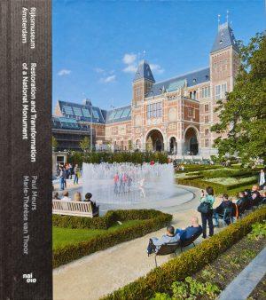 Rijksmuseum Amsterdam Restoration and Transformation of a National Monument Paul Meurs Marie-Thérèse van Thoor nai010 2013 ISBN13 978-94-6208-094-2 isbn 9789462080942 boek restauratie rijksmuseum skoander.com